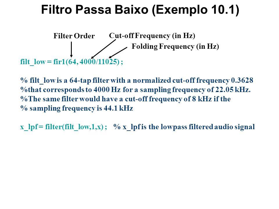 Código MatLab : Exemplo 10.1-I Reading the input audio data infile = 'F:\data\audio\bell.wav' ; % Name of the Input file [x, Fs, bits]=wavread(infile)