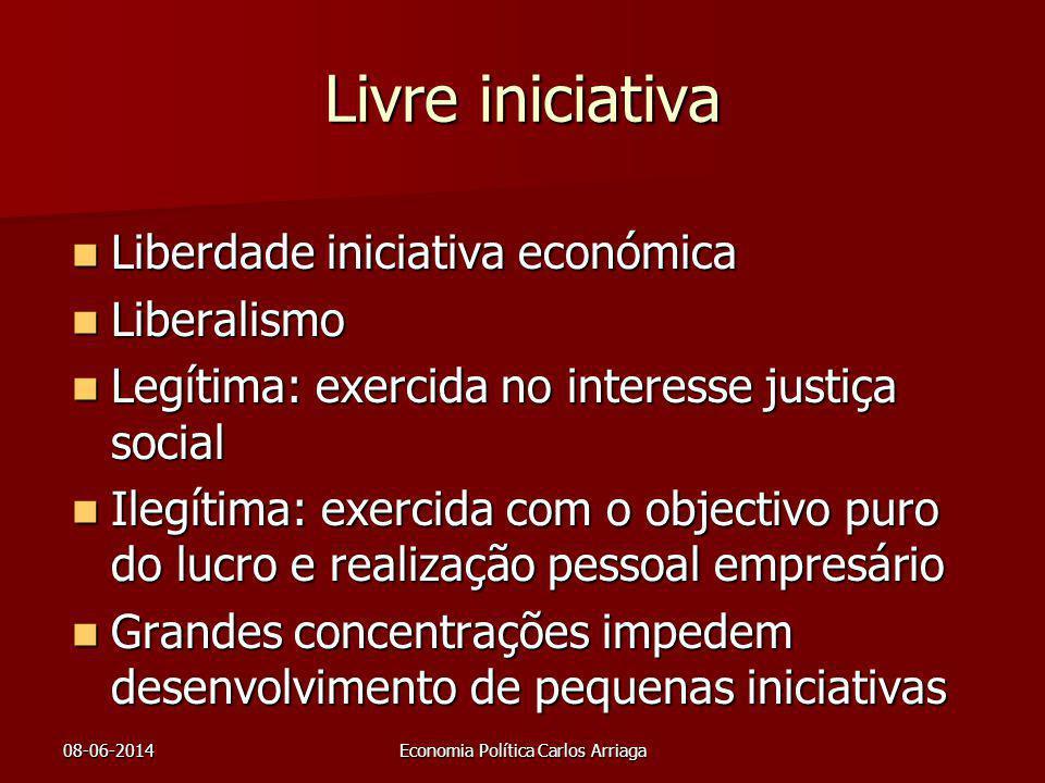 08-06-2014Economia Política Carlos Arriaga Livre iniciativa Liberdade iniciativa económica Liberdade iniciativa económica Liberalismo Liberalismo Legí