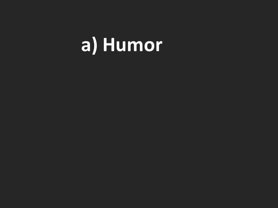 a) Humor