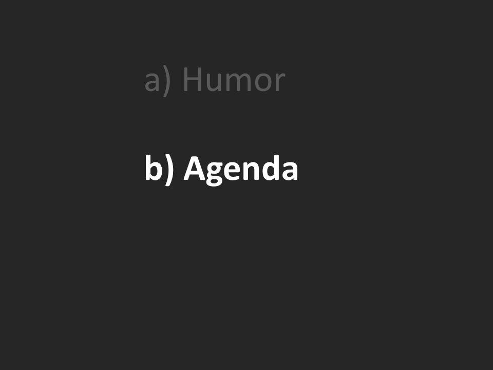b) Agenda