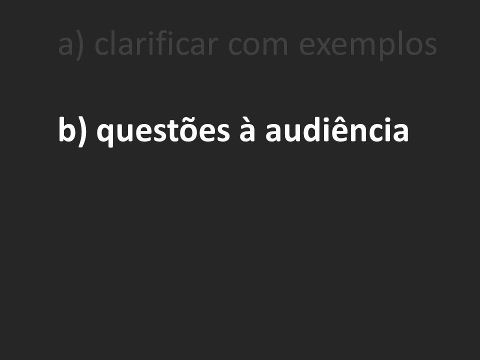 b) questões à audiência