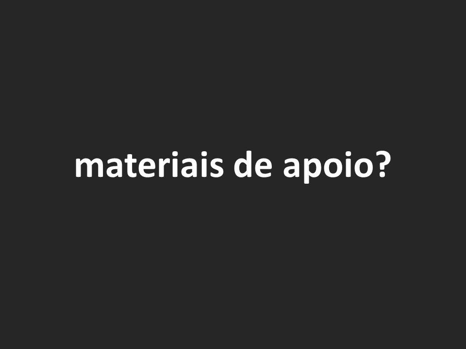 materiais de apoio?