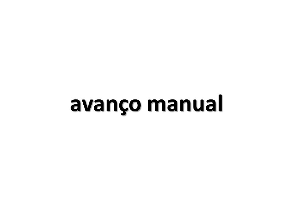 avanço manual