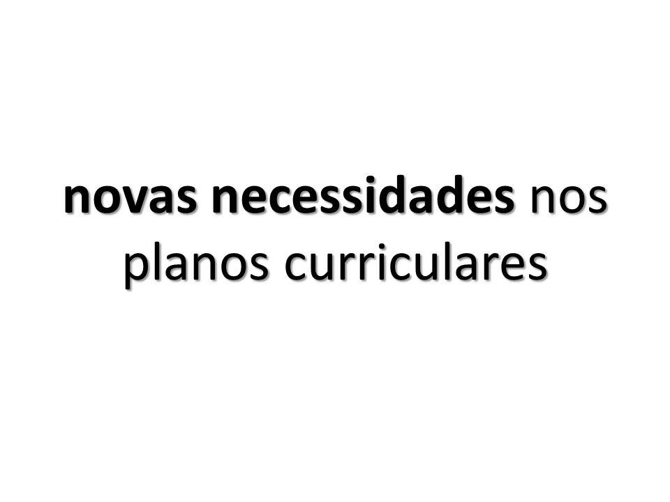 novas necessidades nos planos curriculares