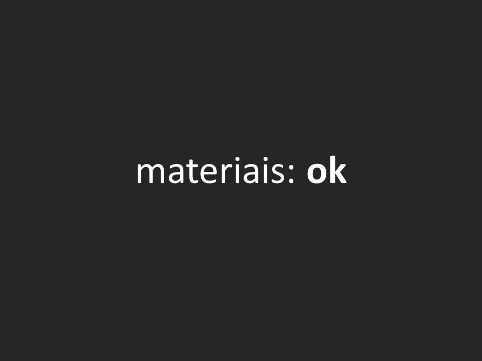 materiais: ok