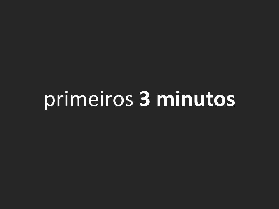 primeiros 3 minutos