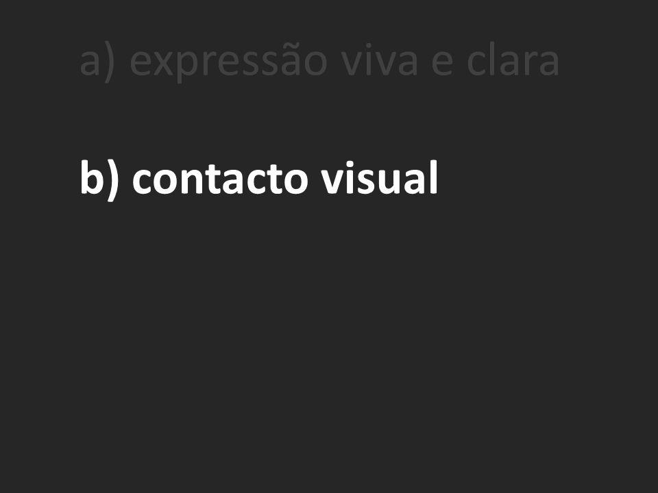b) contacto visual