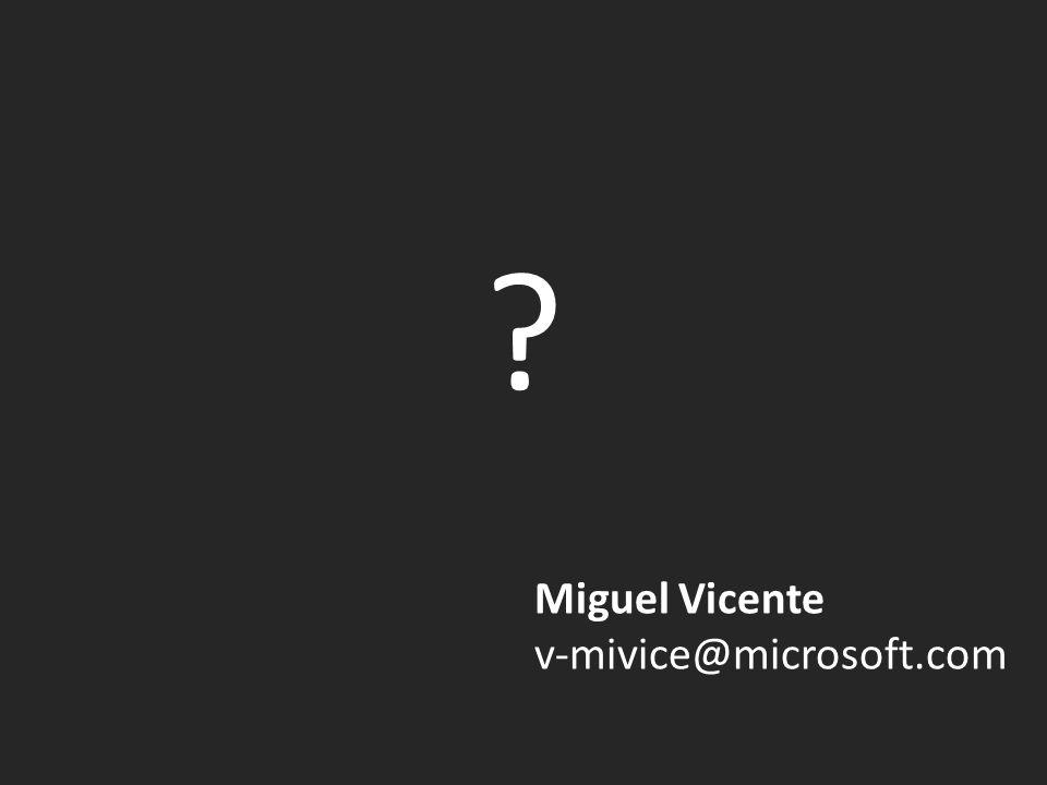 Miguel Vicente v-mivice@microsoft.com ?