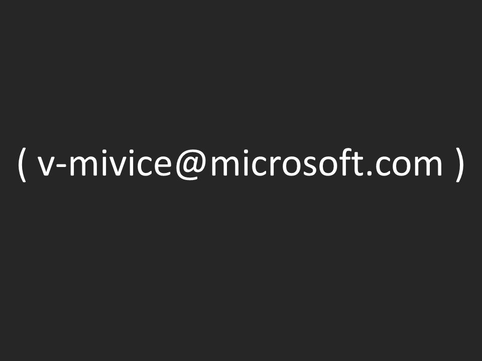 ( v-mivice@microsoft.com )