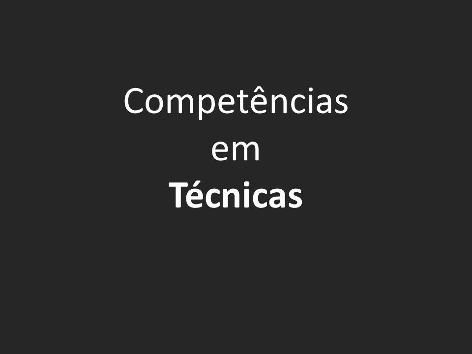 Competências em Técnicas