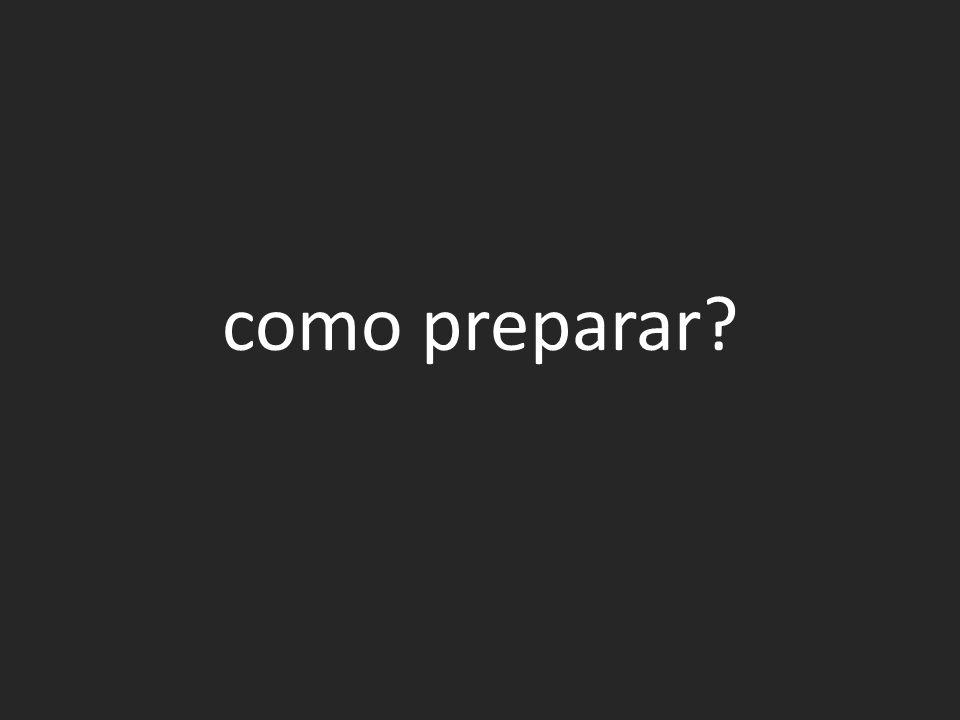 como preparar?