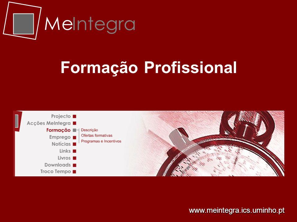 Me Integra Formação Profissional www.meintegra.ics.uminho.pt
