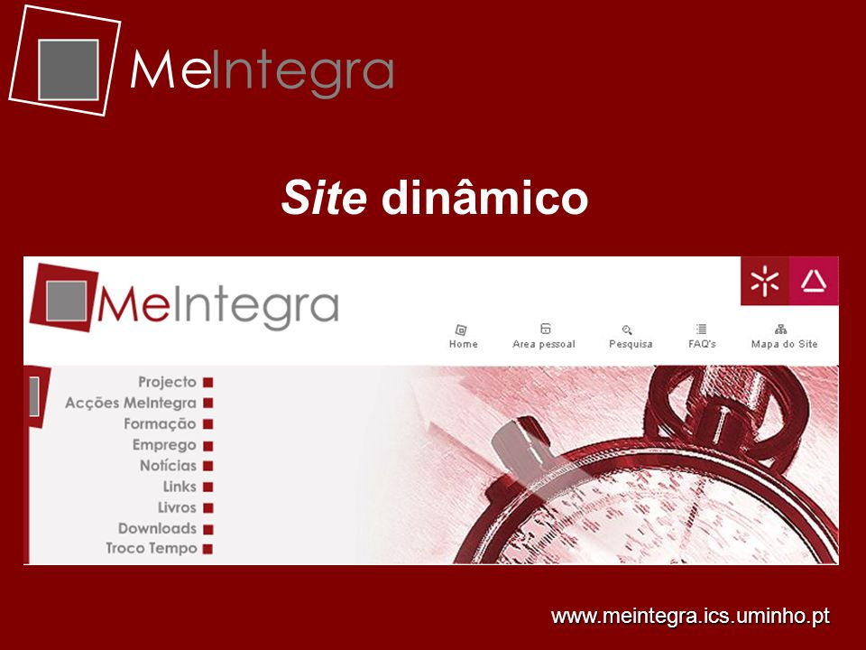 Me Integra Site dinâmico www.meintegra.ics.uminho.pt