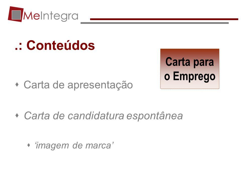 .: Conteúdos Carta de apresentação Carta de candidatura espontânea imagem de marca Carta para o Emprego