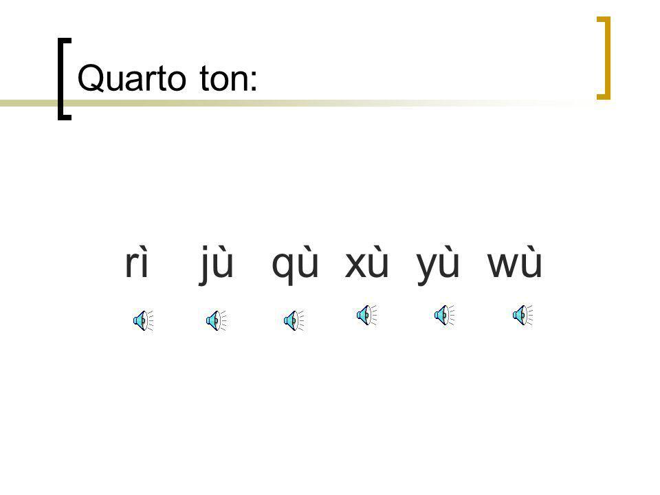 rì jù qù xù yù wù Quarto ton: