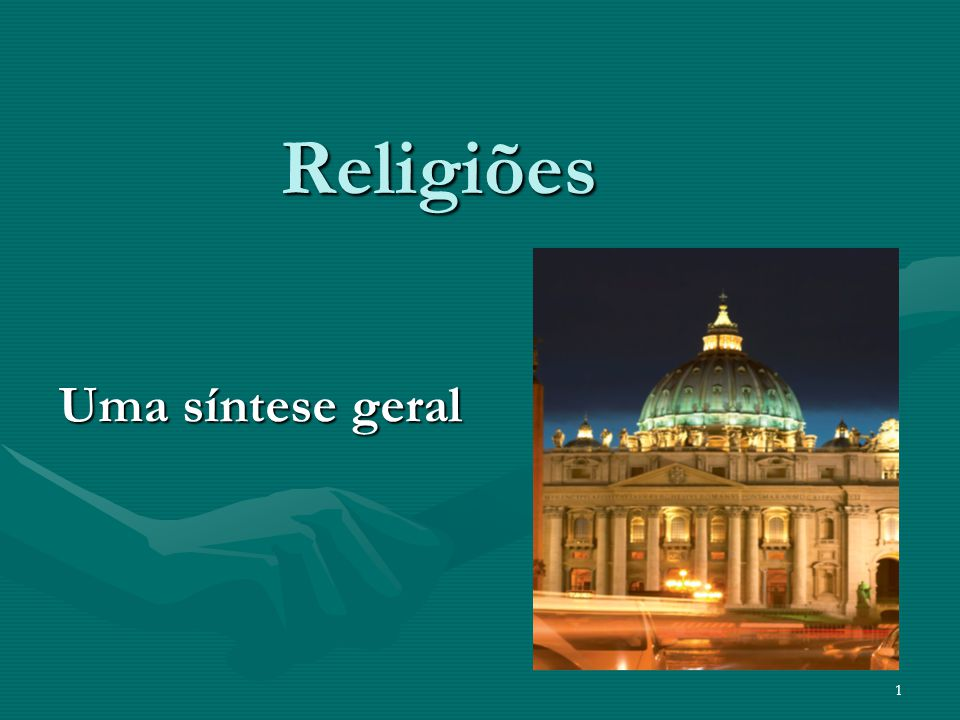 Religiões Uma síntese geral 1