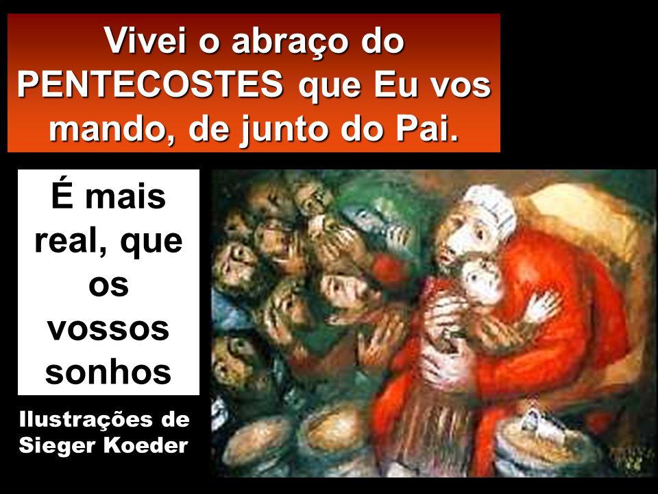 Jo 15, 26-27;16, 12-15 Naquele tempo, disse Jesus aos seus discípulos: «Quan- do vier o Paráclito, que Eu vos enviarei de junto do Pai, Ele dará teste