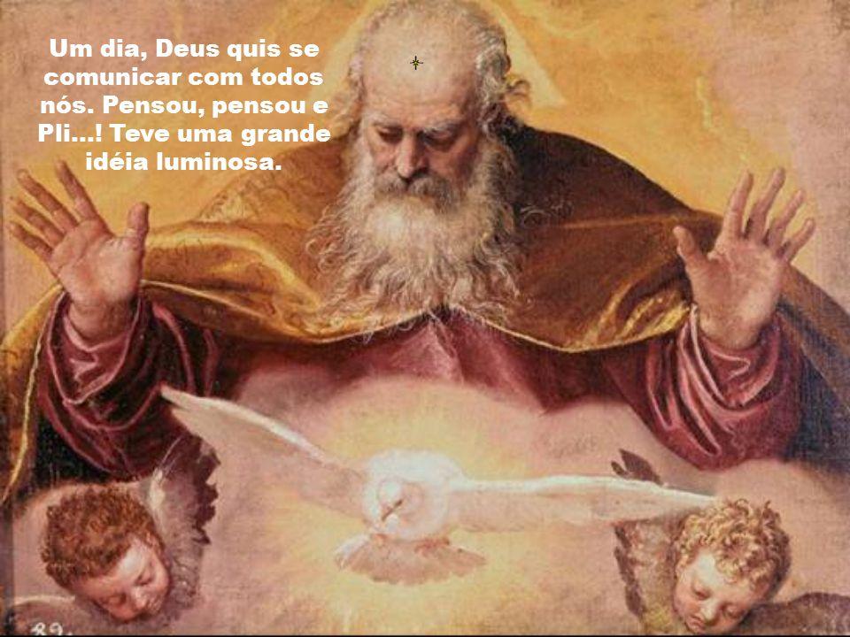 Perguntou a seu Filho Jesus: Você quer ter uma mãe e nascer na terra, como as crianças.