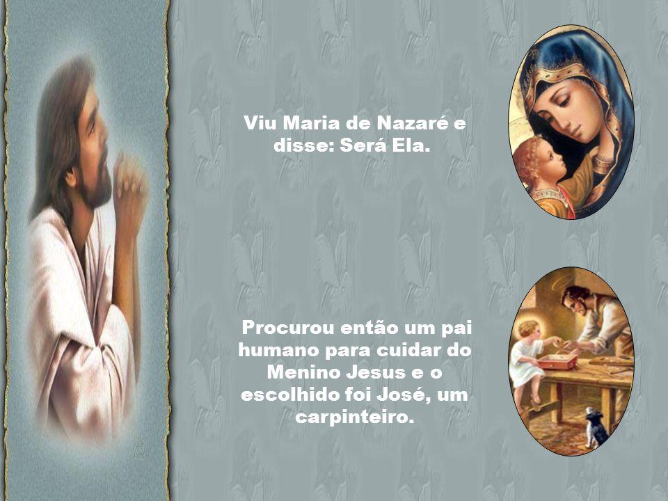 Deus pediu então ao Anjo Gabriel: Por favor, vá a Nazaré e fale com Maria.