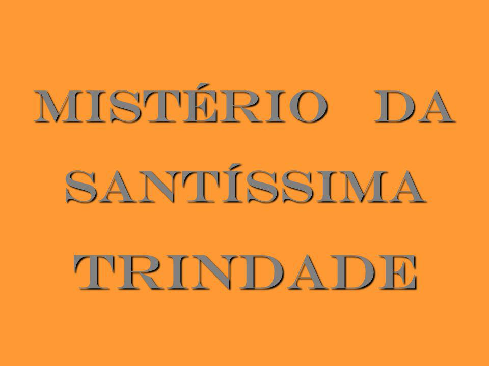 MISTÉRIO DA SANTÍSSIMATRINDADE