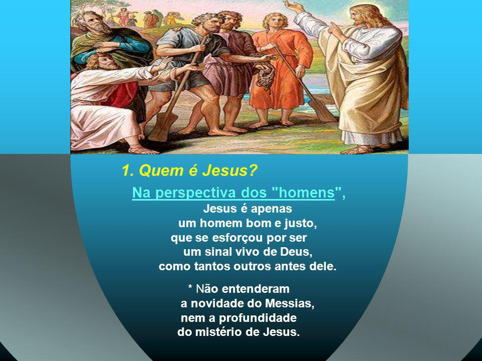 No Evangelho temos Jesus com os apóstolos. (Mt, 16,13-19) - A 1ª parte, de caráter cristológico, centra-se em JESUS e na definição de sua identidade: