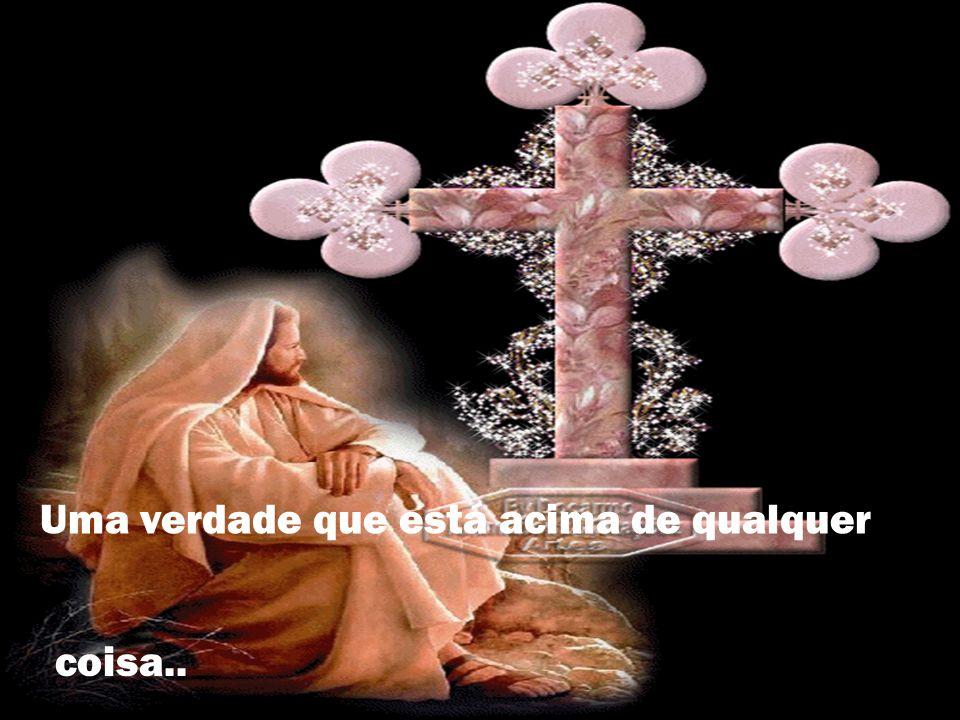 A ressurreição da Paz,da Amizade, de uma vida sem violência,dos sonhos possíveis e da vontade de tornar o mundo melhor.