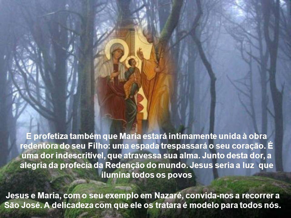 E profetiza também que Maria estará intimamente unida à obra redentora do seu Filho: uma espada trespassará o seu coração.