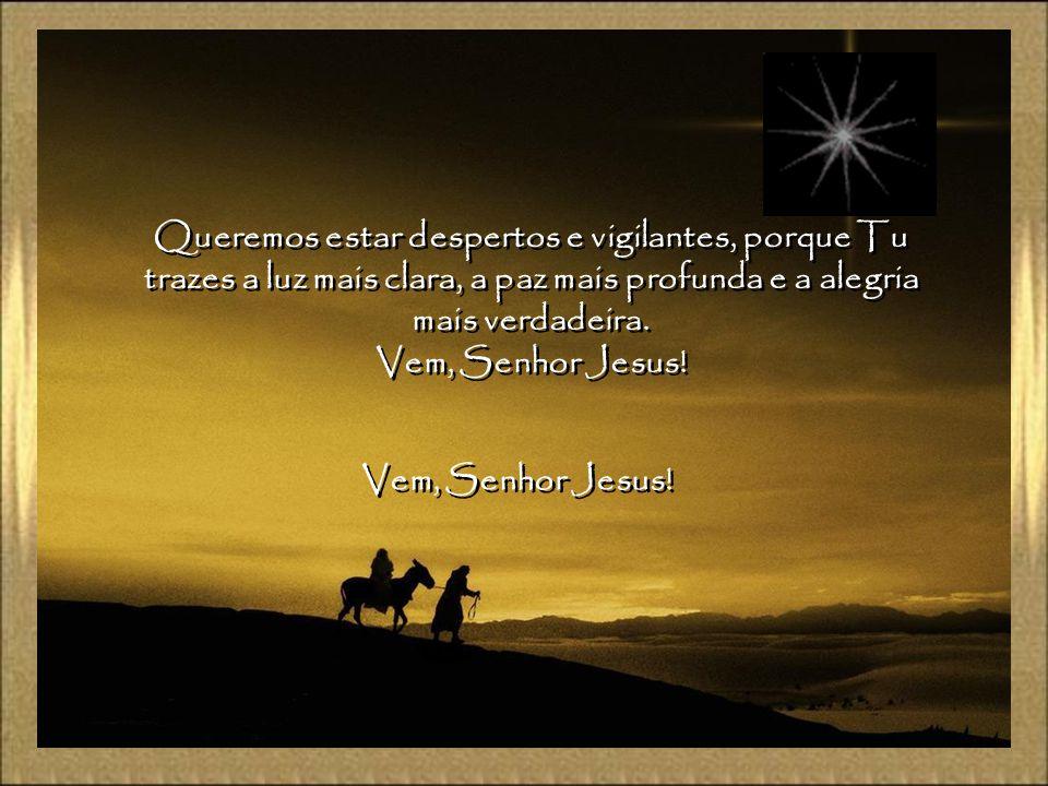 Acendemos, Senhor, esta luz, como aquele que acende a sua lâmpada para sair, na noite, ao encontro do amigo que vem. Nesta primeira semana do Advento