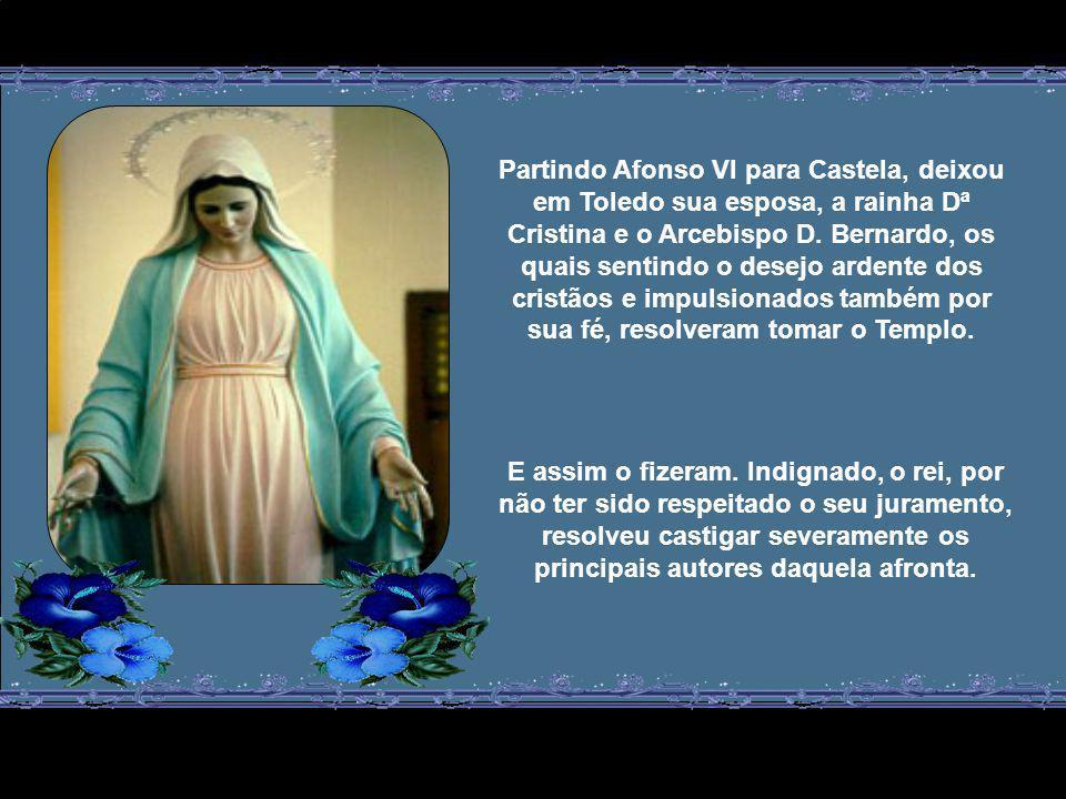 Partindo Afonso VI para Castela, deixou em Toledo sua esposa, a rainha Dª Cristina e o Arcebispo D.
