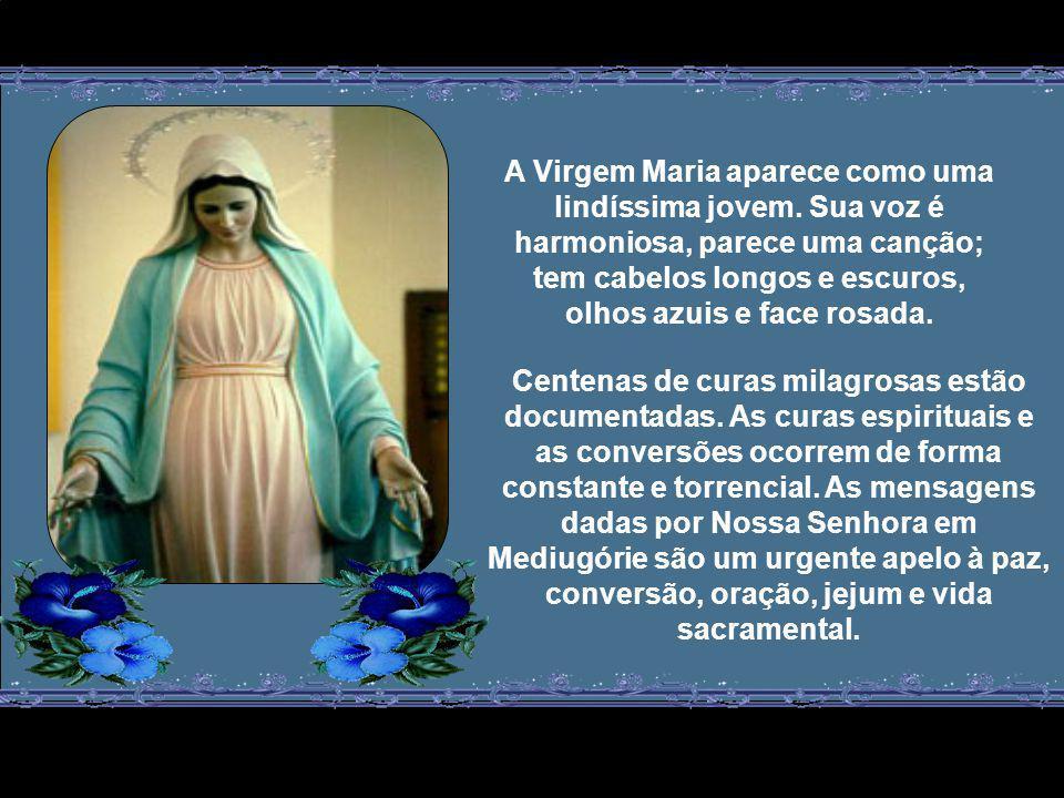 Desde 24 de junho de 1981, Nossa Senhora vem aparecendo diariamente, em Medjugorje (Bósnia-Herzegóvina), às 17h40 (13h40, em Brasília). Ela se apresen