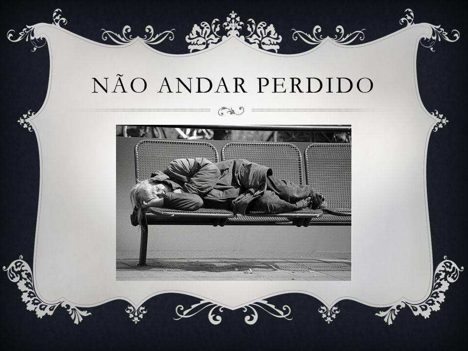 NÃO ANDAR PERDIDO