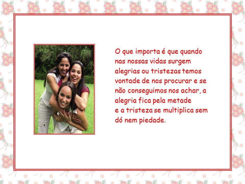 suefirmeza@yahoo.com.br Eu entendo as suas falhas que, pensando bem, são tão poucas dentro desse mundo deformado. Ficamos amigos por acaso ou quem sab