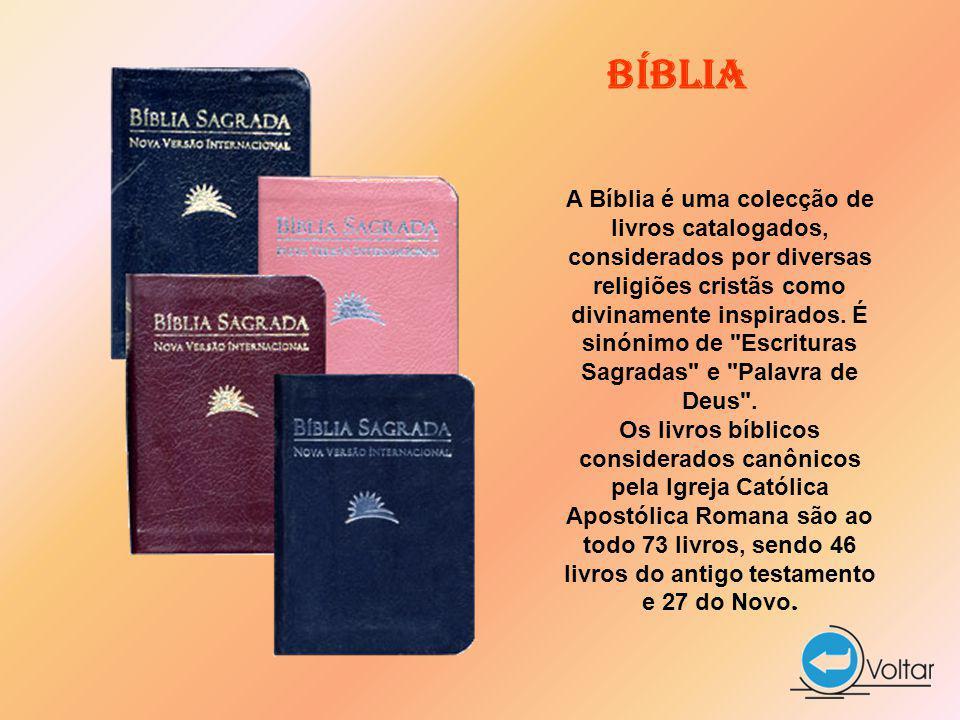 A Bíblia é uma colecção de livros catalogados, considerados por diversas religiões cristãs como divinamente inspirados.