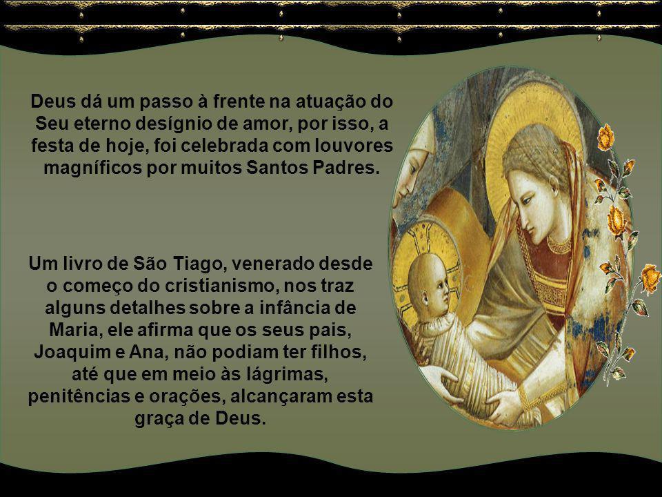 Deus dá um passo à frente na atuação do Seu eterno desígnio de amor, por isso, a festa de hoje, foi celebrada com louvores magníficos por muitos Santos Padres.