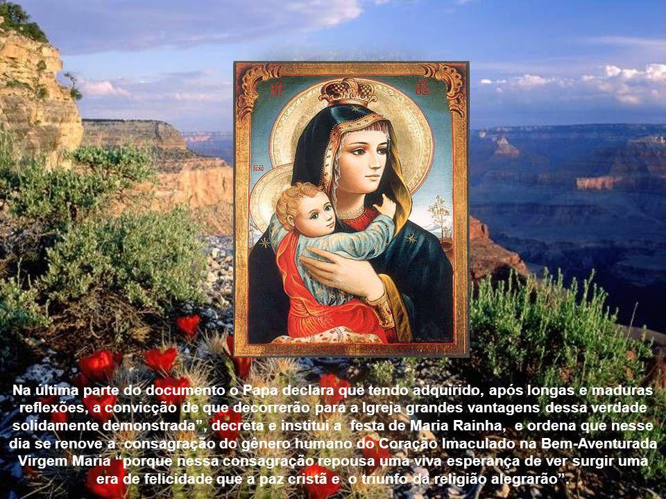 Acentua o Santo Padre que o povo cristão através das idades, tanto no oriente quanto no ocidente, nas mais diversas liturgias, cantou os louvores de M
