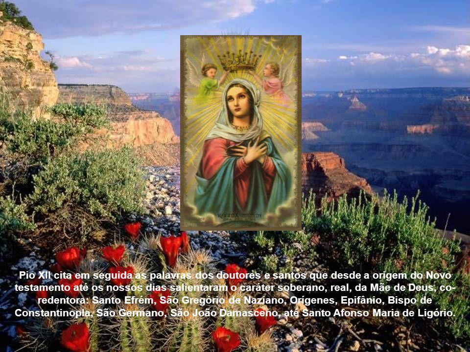 Antes de anunciar a sua decisão de instituir a festa litúrgica da Santa Virgem Maria Rainha, assinalou o Papa: Não queremos propor com isso ao povo cr