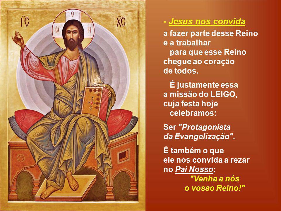 + Lendo o Evangelho, vemos que: - A Missão de Cristo foi precisamente inaugurar o Reino de Deus...
