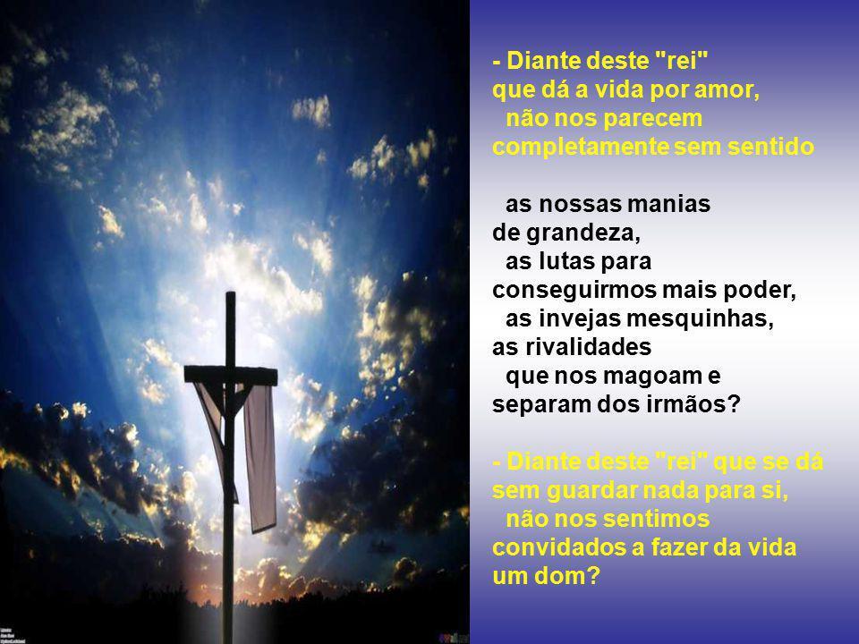 + Por isso, a festa de Cristo Rei nos convida a repensar a nossa existência e os nossos valores.