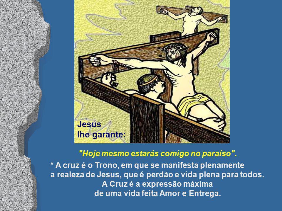 Ao lado de Jesus estão dois malfeitores, crucificados com ele.