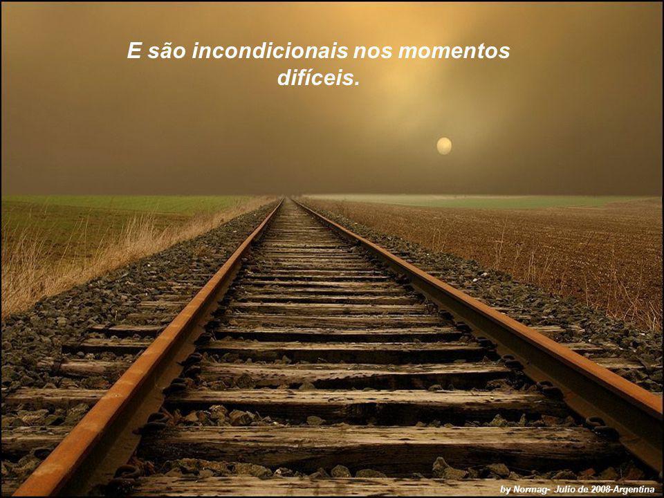 E são incondicionais nos momentos difíceis. by Normag- Julio de 2008-Argentina