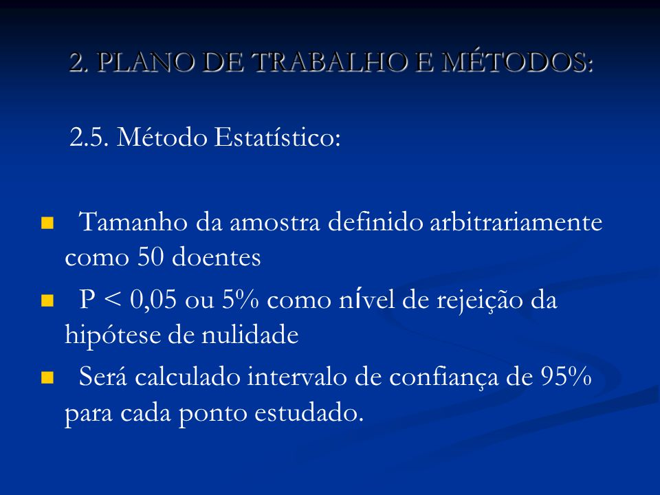2.PLANO DE TRABALHO E MÉTODOS: 2.5.