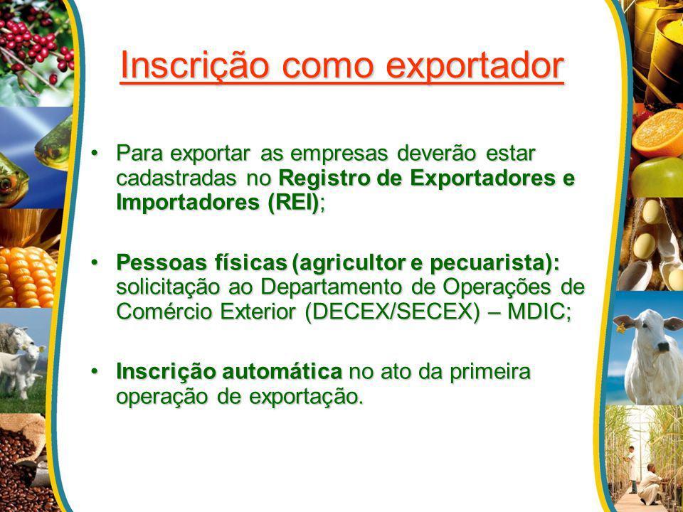Inscrição como exportador Para exportar as empresas deverão estar cadastradas no Registro de Exportadores e Importadores (REI);Para exportar as empres