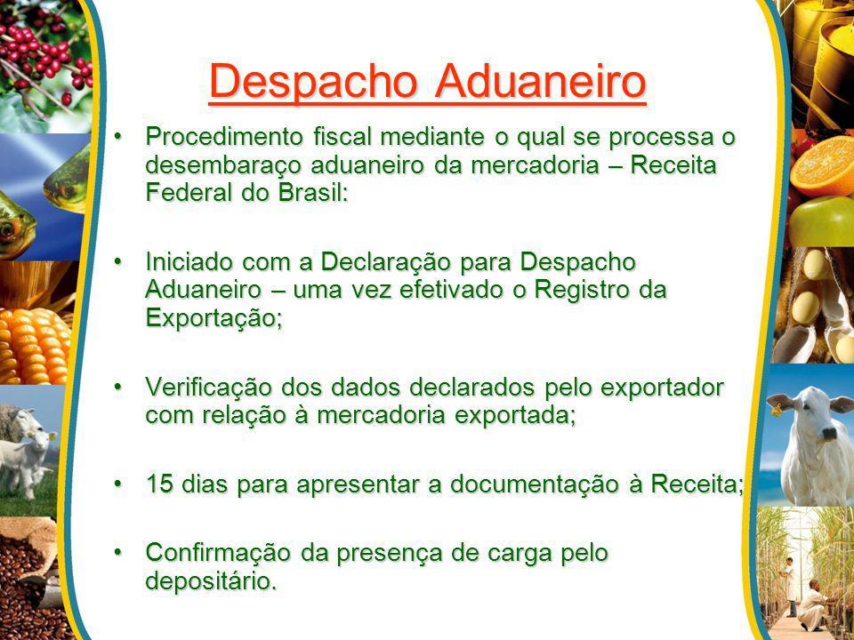 Despacho Aduaneiro Procedimento fiscal mediante o qual se processa o desembaraço aduaneiro da mercadoria – Receita Federal do Brasil:Procedimento fisc