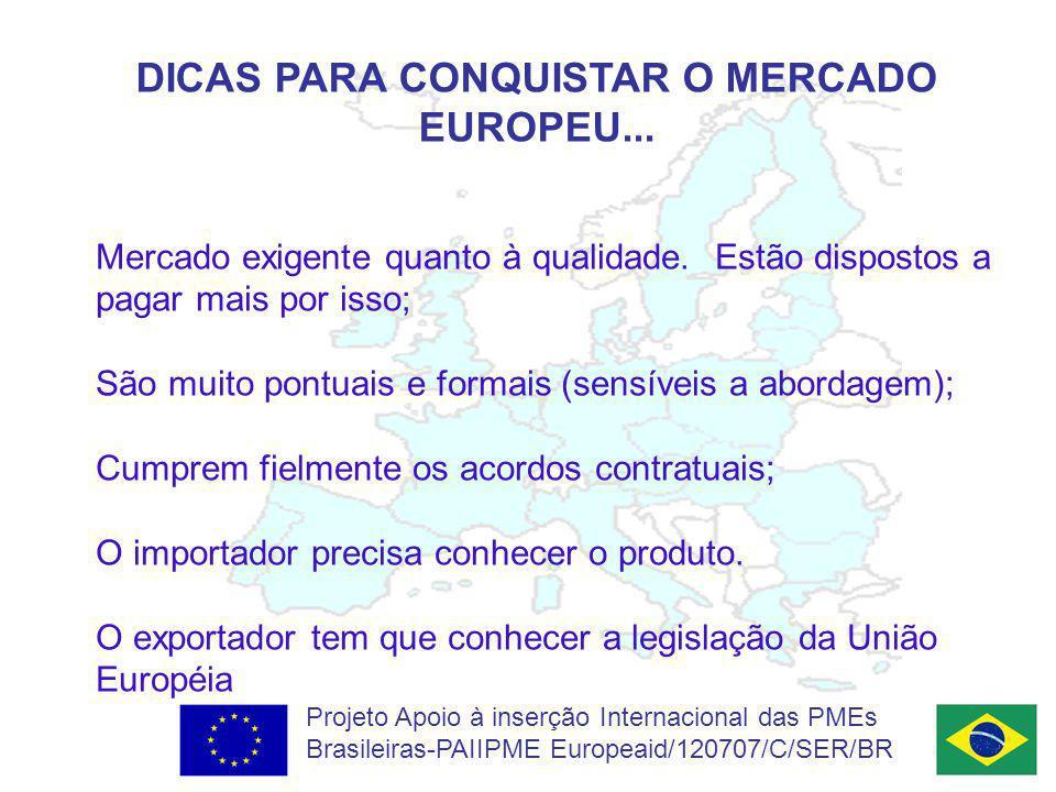 DICAS PARA CONQUISTAR O MERCADO EUROPEU...Mercado exigente quanto à qualidade.