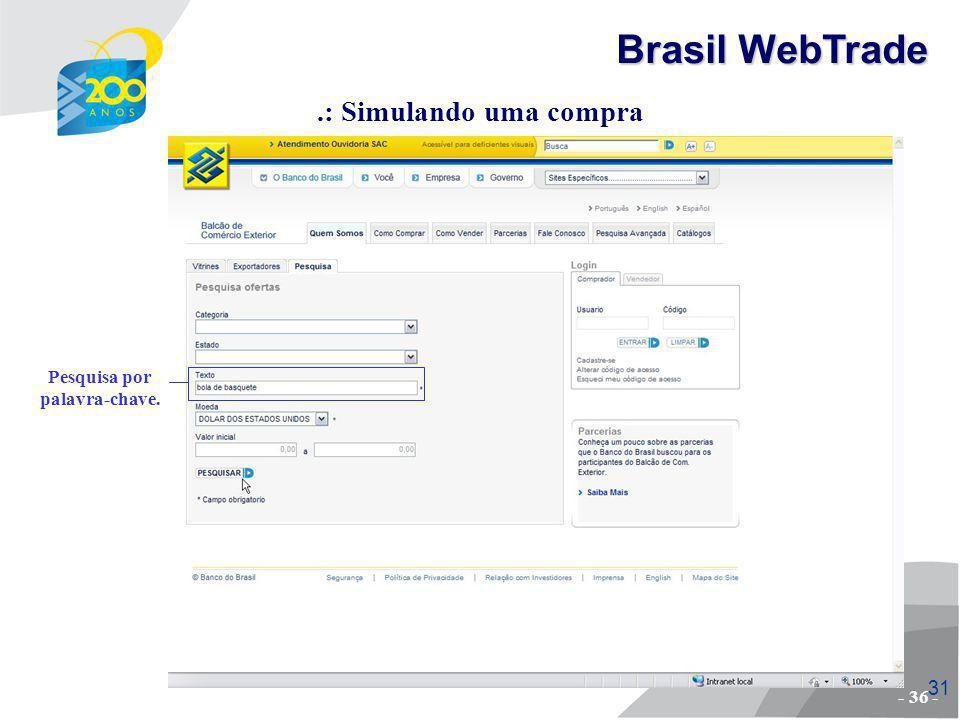 32 O importador escolhe a oferta de seu interesse..: Simulando uma compra - 37 - Brasil WebTrade