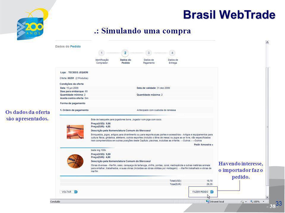 34.: Simulando uma compra Para efetuar o pagamento, o importador clica sobre a logomarca da Visa.
