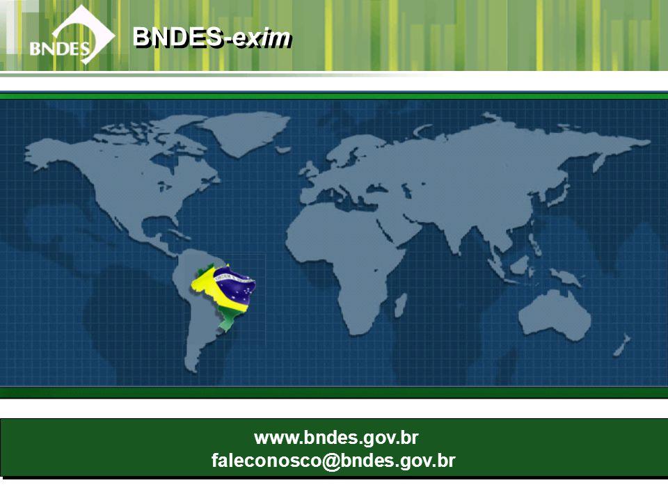 www.bndes.gov.br faleconosco@bndes.gov.br www.bndes.gov.br faleconosco@bndes.gov.br BNDES-exim
