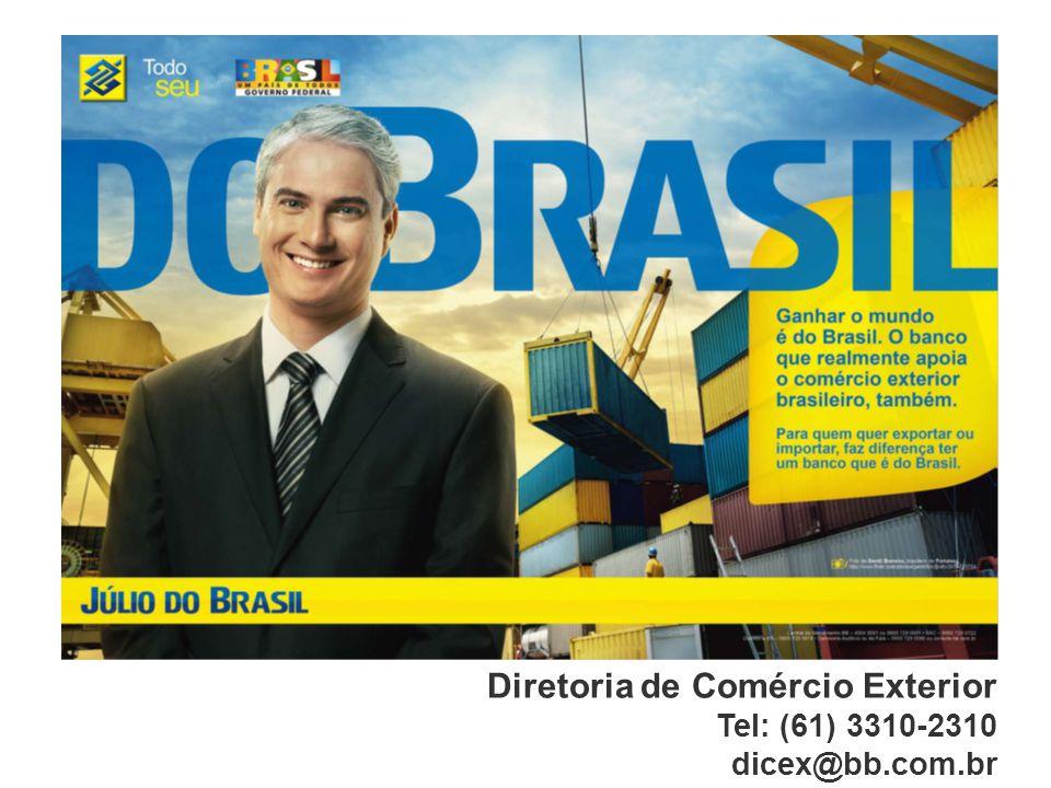 26 Diretoria de Comércio Exterior Tel: (61) 3310-2310 dicex@bb.com.br