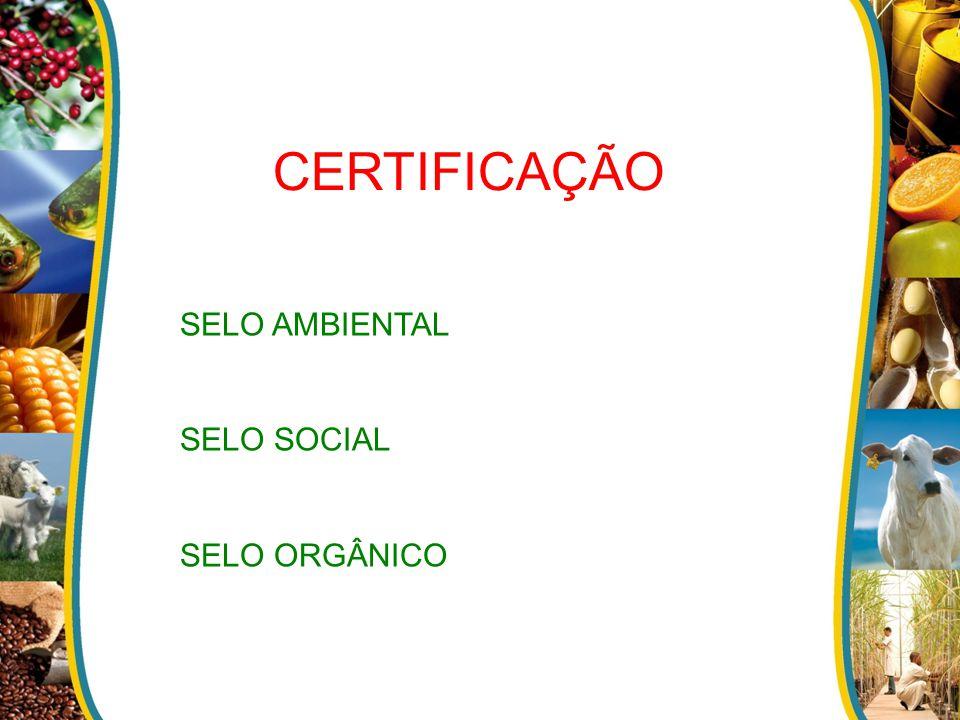 CERTIFICAÇÃO SELO AMBIENTAL SELO SOCIAL SELO ORGÂNICO