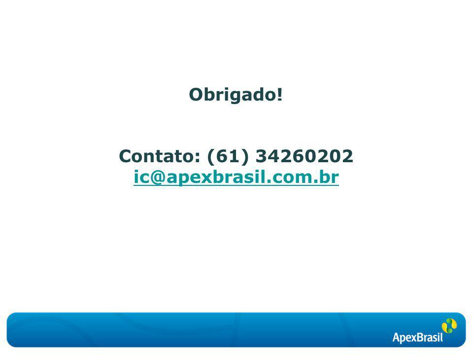 Obrigado! Contato: (61) 34260202 ic@apexbrasil.com.br